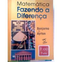 Matematica Fazendo A Diferença Ftd 8º Ano