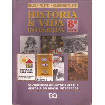 História E Vida Integrada- 8ªsérie-nelson E Claudino Piletti