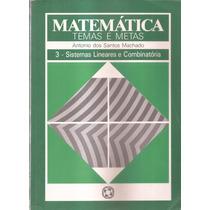 Livro Matemática Temas E Metas Vol.3 Sistemas Lineares E Com