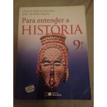 Para Entender A História: 9º Ano - Editora Saraiva