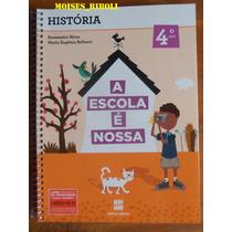 Livro História 4º Ano A Escola É Nossa Para O Professor Qq