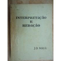 Livro - Interpretação E Redação - João Domingues Maia