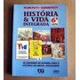 Livro Escolar História E Vida Integrada