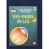Livro Nas Ondas Da Luz - Valdir Montanari - Paulo Cunha