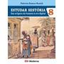 Livro Estudar História Das Origens Do Homem À Era Digital