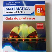 Matemática Imenes & Lellis 8 ª Série 2010 Guia Do Professor