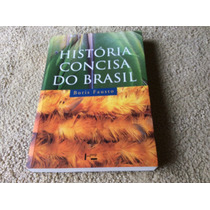 História Concisa Do Brasil - Boris Fausto