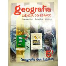 Livro Geografia - Ciências Do Espaço - 5a Série - Ano 2002