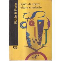 Livro Lições De Texto Leitura E Redação Platão E Fiorin 2003