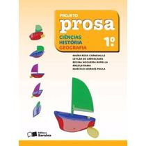 Livro Projeto Prosa Ciências/história/geografia 1º Série