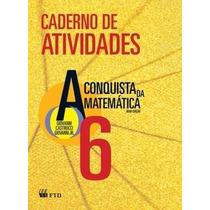 Livro A Conquista Da Matemática 6º Ano- Ftd