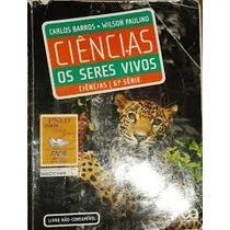 6ª Série - Os Seres Vivos - Carlos Barros / Wilson Paulino