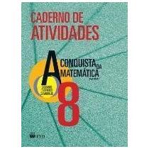 A Conquista Da Matemática - 8º Ano - Atividades - Ed. 201 Sa