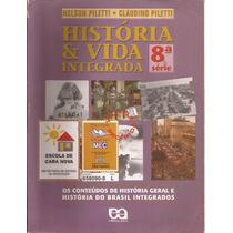 História & Vida Integrada 8ª Série-nelson E Claudino Piletti