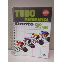 Tudo É Matemática 9ºano Nova Ortografia - Dante - 2009