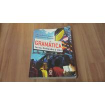 Livro Gramática Texto Reflexão E Uso Nova Ortografia Atual