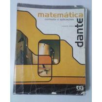 Livro Matematica Contexto Aplicações Vol Unico Dante 2007,