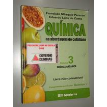 Livro Química Na Abordagem Do Cotidiano Vol. 3 - Orgânica