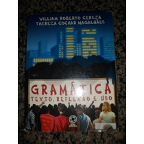 Gramática-texto,reflexão E Uso-william Roberto/thereza C.