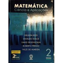 Livro Matemática Ciências E Aplicações Ensino Médiomedio