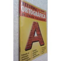 Livro Reforma Ortografica Da Lingua Portuguesa -guia Pratico