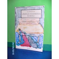 Livro A Produção De Ignorância Na Escola - Lia Freitas
