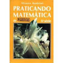Praticando Matemática 6ª Série - Frete Grátis