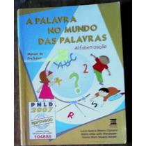 A Palavra No Mundo Das Palavras - Alfabetização - Professor