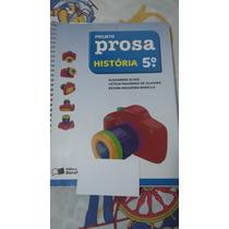 Livro Projeto Prosa - História 5º Ano Editora Saraiva 2011