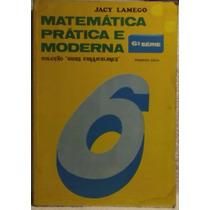 Livro: Lamego - Matemática Prática Moderna 6ª - Frete Grátis