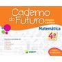 Caderno Do Futuro - Matematica 4ª Ano