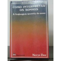 Como Interpretar Os Sonhos Nerys Dee