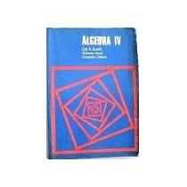 Algebra Iv Gelson Iezzi E Outros Ed. Moderna