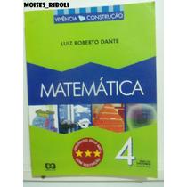 Matemática 4 Vivência E Construção Luiz Dante - Professor A1