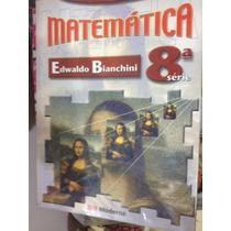 Matemática 8ª Série Autor Edwaldo Bianchini Editora Moderna