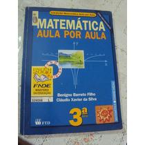 Livro Matematica Aula Por Aula 3ª Serie Ensino Medio