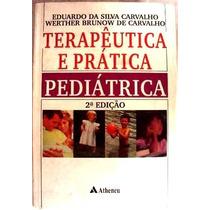 Livro - Terapeutica E Pratica Pediatrica 2ª Edição Semi Novo