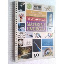 Livro Ciências 8ª Série Matéria E Energia - Fernando Gewand