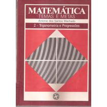 Livro Temas E Metas Vol.2 Trigonometria E Progressões