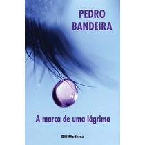 Livro A Marca De Uma Lágrima Editora Moderna