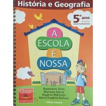 História E Geografia 5ºano 4ªsérie, A Escola É Nossa
