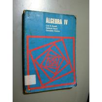 Livro Álgebra Iv - Cid A. Guelli/gelson Iezzi/osvaldo Dolce