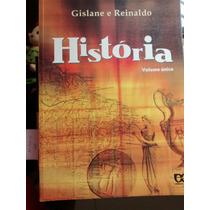 Livro História Gislaine E Reinaldo Editora Ática Vol Único