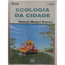 Ecologia Da Cidade Livro Paradidático Coleção Desafios