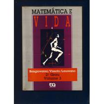 Matemática E Vida- Bongiovanni/vissoto/laureano 2ºgrau V.3