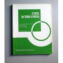O Texto: Da Teoria À Prática - Subsídios L. Portuguesa