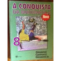 A Conquista Da Matemática 8 - Giovanni Castrucci