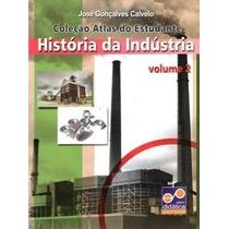 Atlas De História Da Indústria - Volume 2