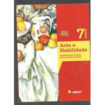 Arte E Habilidade 7º Ano 2ª Edição 2012 Seminovo - L2
