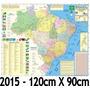 Mapa Brasil Politico Regional Rodoviário 2015 - 120cm X 90cm